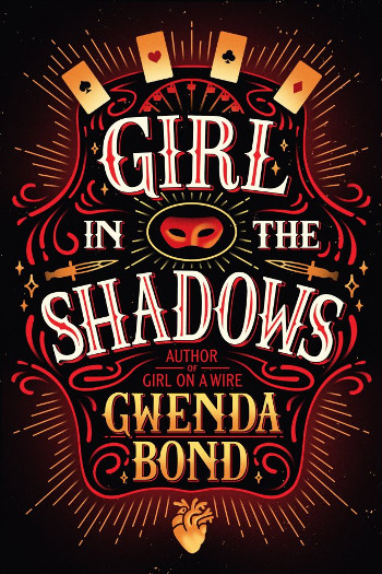 Book Review : Girl in the Shadows (Girl on a Wire Book 2) by Gwenda Bond | reading, books, book reviews, fantasy, magical realism, magicians