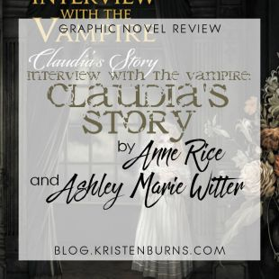 Graphic Novel Review: Interview with the Vampire: Claudia's Story by Anne Rice & Ashley Marie Witter