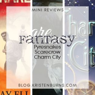 Mini Reviews: Fantasy – Pyresnakes, Scarecrow, Charm City
