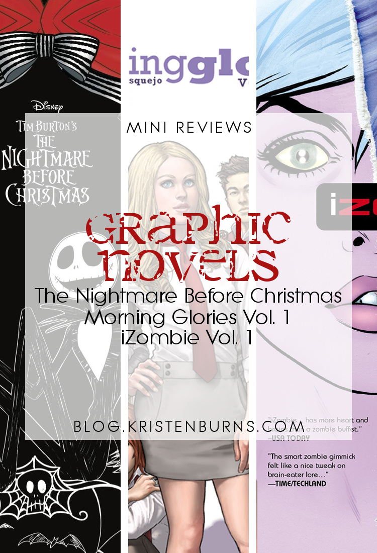 Mini Reviews: Graphic Novels - The Nightmare Before Christmas, Morning Glories Vol. 1, iZombie Vol. 1 | reading, books, book reviews, graphic novels, fantasy, urban fantasy, young adult, zombies