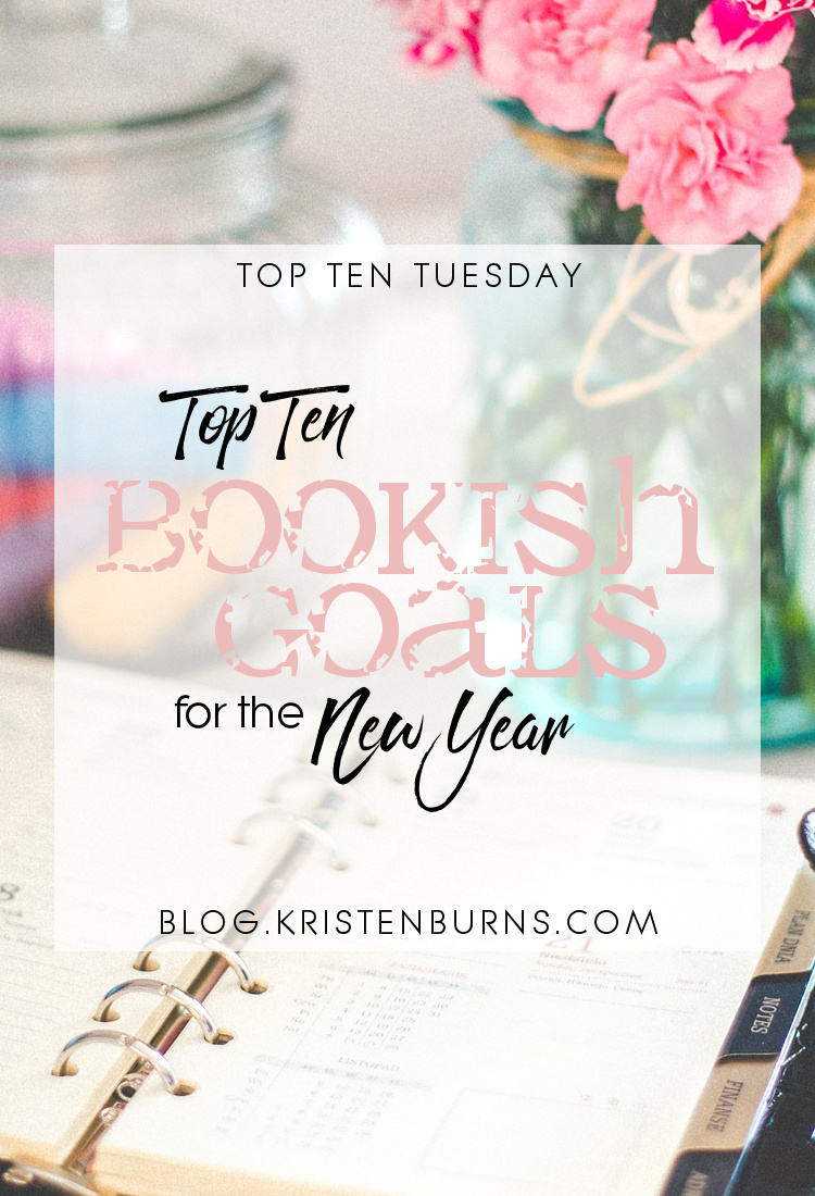 Top Ten Tuesday: Top Ten Bookish Goals for the New Year | books, reading