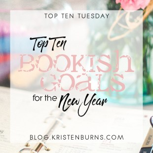 Top Ten Tuesday: Top Ten Bookish Goals for the New Year