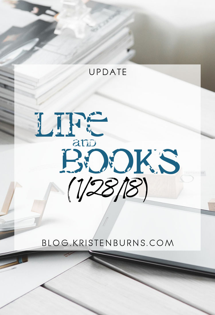 Update: Life and Books (1/28/18)