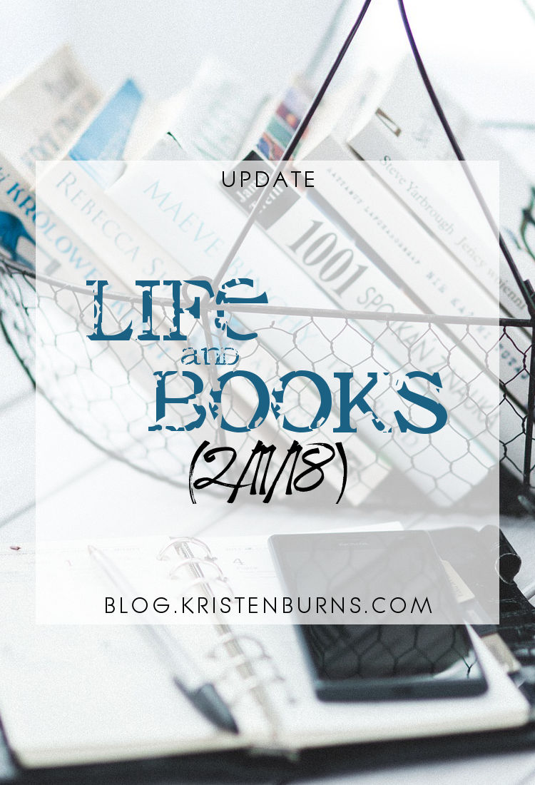 Update: Life and Books (2/11/18) | reading, books