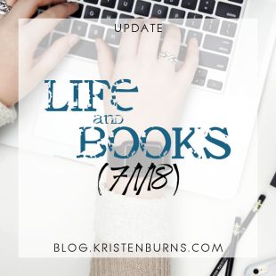 Update: Life and Books (7/1/18)