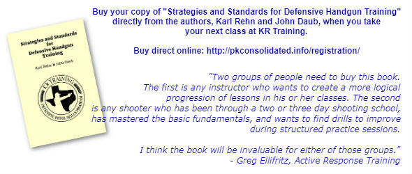 A testimonial from Greg Ellifritz of Active Response Training about Karl Rehn and John Daub's book, Strategies and Standards for Defensive Handgun Training.