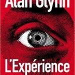 Chronique sur le livre L'expérience de Alan Glynn