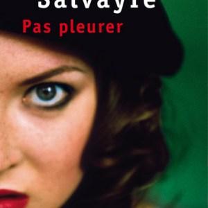 Pas pleurer de Lydie Salvayre
