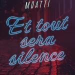 Et tout sera silence Moatti