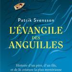 L'évangile des anguille de Patrik Svensson