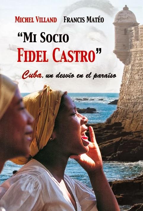«Mi socio Fidel Castro». Cuba, un desvío en el paraíso
