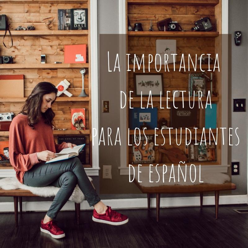 De la importancia de la lectura como estudiantes de español