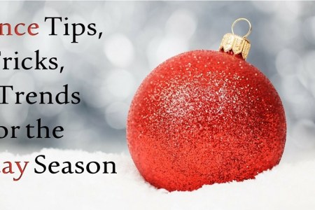 Finance Tips, Tricks, & Trends for the Holidays