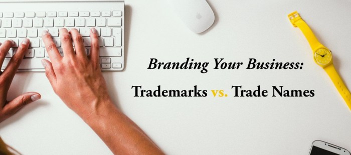 Branding Your Business: Trademarks vs. Trade Names