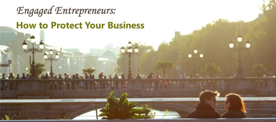 Engaged Entrepreneurs: How to Protect Your Business