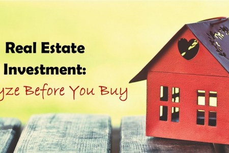 Real Estate Investment: Analyze Before You Buy