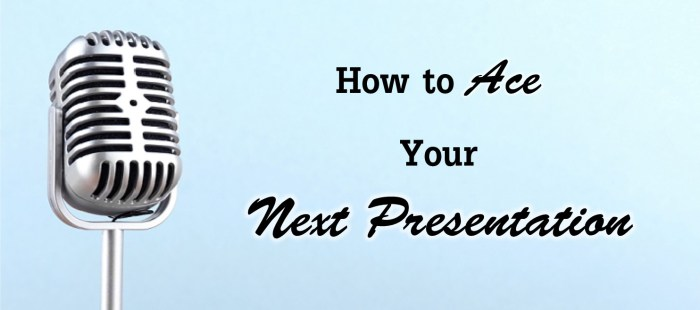 How to Ace Your Next Presentation