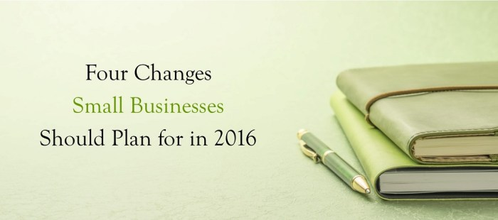 Four Changes Small Businesses Should Plan for in 2016