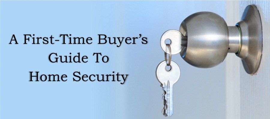 A First Time Buyer's Guide To Home Security