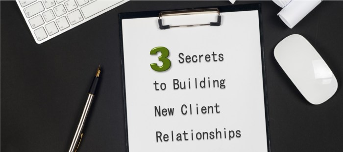 3 Secrets to Building New Client Relationships