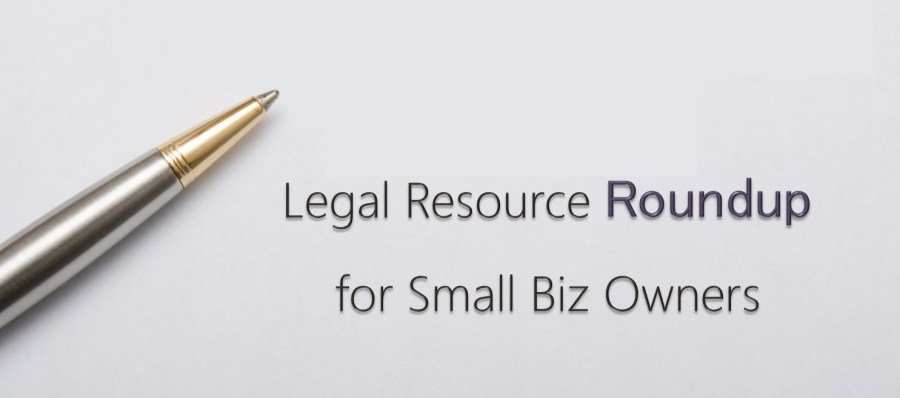 Legal Resource Roundup for Small Biz Owners