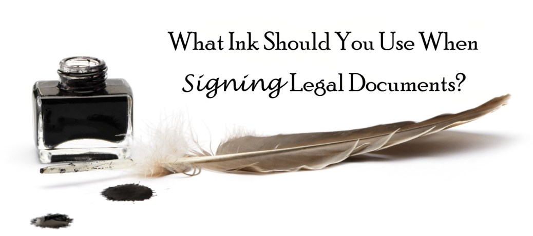 What Ink Should You Use When Signing Documents?