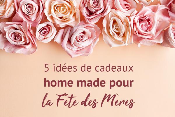 5 cadeaux maison pour la fête des mères