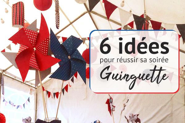 6 idées Tendances pour vos soirées Guinguette
