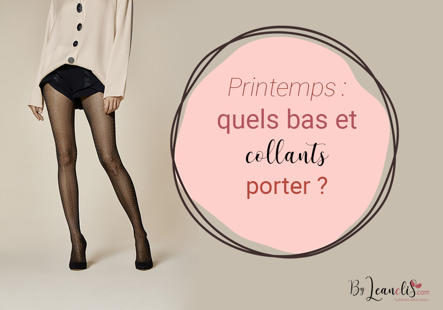 Quels bas et collants porter au printemps ?