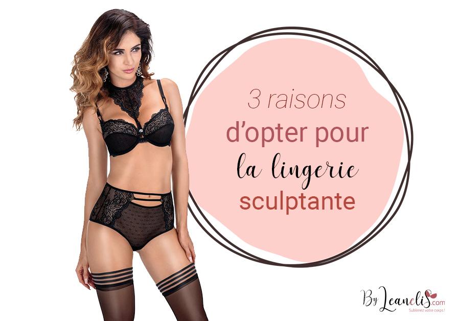 3 bonnes raisons d'opter pour la lingerie sculptante