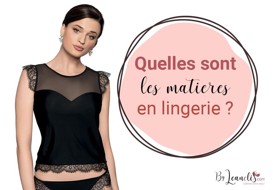 Quelles sont les matières utilisées en lingerie ?
