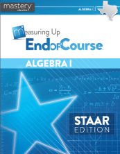 Measuring Up End-of-Course: Algebra I, STAAR Edition