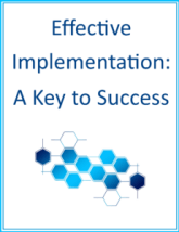Effective Implementation: A Key to Success