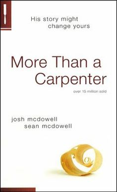More Than a Carpenter, by Josh McDowell