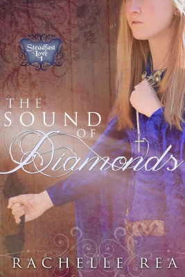 The Sound of Diamonds, by Rachelle Rea