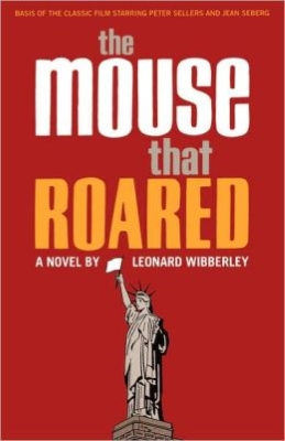 The Mouse That Roared A Novel, by Leonard Wibberley