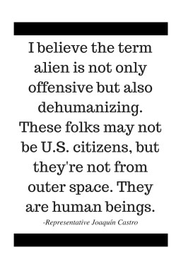 I believe the term alien is not only offensive but also dehumanizing. These folks may not be U.S. citizens, but they're not from outer space. They are human beings.