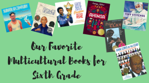 Our Favorite Multicultural Books for Sixth Grade