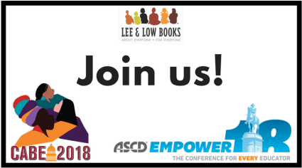 Join Lee & Low at CABE 2018 and ASCD 2018
