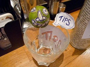 Leave your tip in a bartender