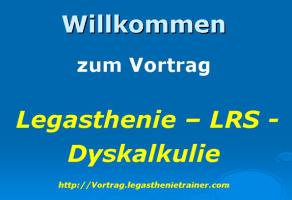 Vortrag zu den Themen Legasthenie/LRS/Dyskalkulie