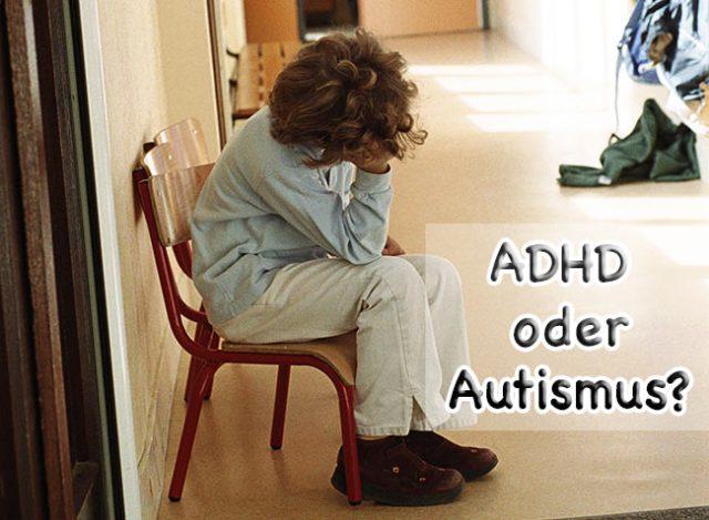 ADHD oder Autismus