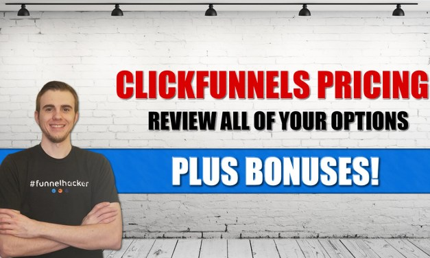 ClickFunnels® Prices 2019 (Review and Bonuses!)