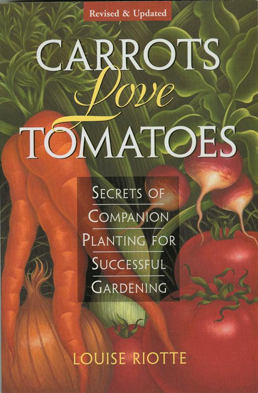 Carrots Love Tomatoes, Louise Riotte at Lehmans.com.