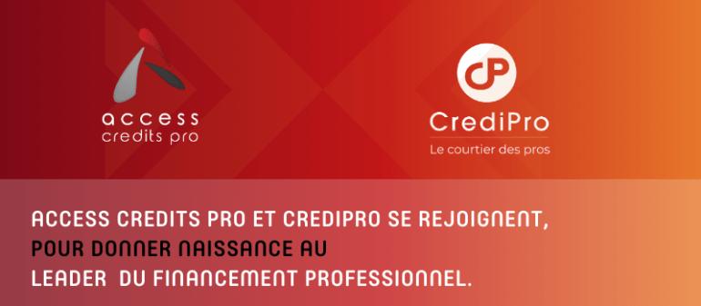 Nos partenaires Credipro et Access Credits Pro se rapprochent !
