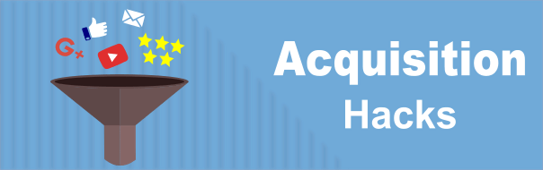Acquisition Hacks