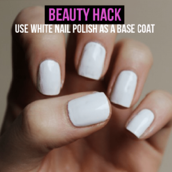 Use white nail polish as a base coat