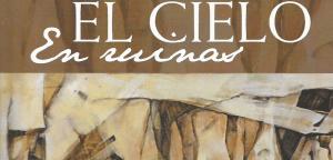 Críticas creativas: 'El cielo en ruinas'