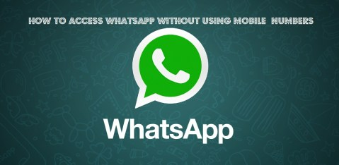 How to Access Whatsapp withour using mobile number