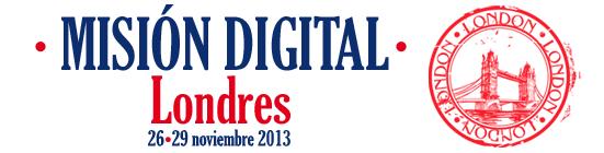 I Misión Digital a Londres del 26 al 29 de noviembre de 2013